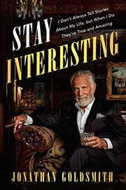 STAY INTERESTING by Jonathan  Goldsmith