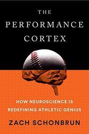 THE PERFORMANCE CORTEX by Zach Schonbrun