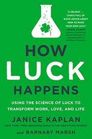 HOW LUCK HAPPENS by Janice Kaplan
