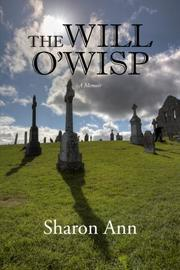 The Will O'Wisp: A Memoir by Sharon Ann