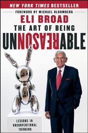 THE ART OF BEING UNREASONABLE by Eli Broad