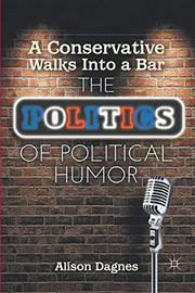 A CONSERVATIVE WALKS INTO A BAR by Alison Dagnes