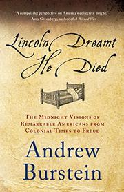 LINCOLN DREAMT HE DIED by Andrew Burstein