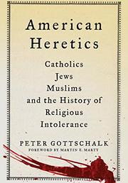 AMERICAN HERETICS by Peter Gottschalk