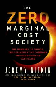 THE ZERO MARGINAL COST SOCIETY by Jeremy Rifkin