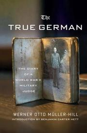 THE TRUE GERMAN by Werner Otto Müller-Hill