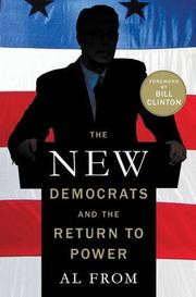 THE NEW DEMOCRATS AND THE RETURN TO POWER by Al From