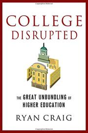 COLLEGE DISRUPTED by Craig Ryan