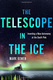 THE TELESCOPE IN THE ICE by Mark Bowen