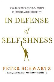 IN DEFENSE OF SELFISHNESS by Peter Schwartz