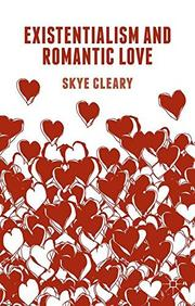 Existentialism and Romantic Love by Skye Cleary