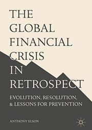 THE GLOBAL FINANCIAL CRISIS IN RETROSPECT by Anthony Elson