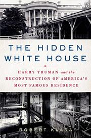 THE HIDDEN WHITE HOUSE by Robert Klara