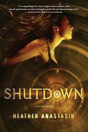 SHUTDOWN by Heather Anastasiu