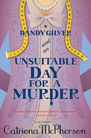DANDY GILVER AND AN UNSUITABLE DAY FOR A MURDER by Catriona McPherson
