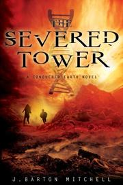 THE SEVERED TOWER by J. Barton Mitchell