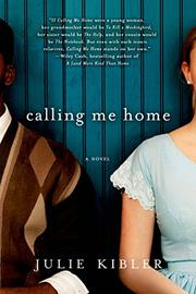 CALLING ME HOME by Julie Kibler