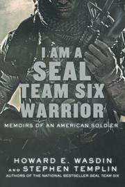 I AM A SEAL TEAM SIX WARRIOR by Howard E. Wasdin