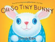 OH SO TINY BUNNY by David Kirk