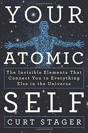 YOUR ATOMIC SELF by Curt Stager