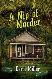 A NIP OF MURDER by Carol Miller