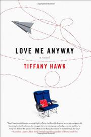 LOVE ME ANYWAY by Tiffany Hawk