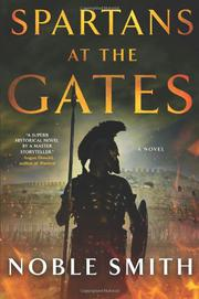 SPARTANS AT THE GATES by Noble Smith