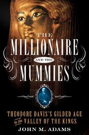THE MILLIONAIRE AND THE MUMMIES by John M. Adams