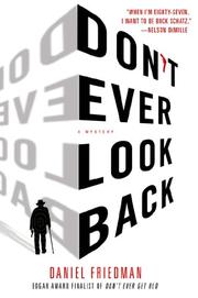 DON'T EVER LOOK BACK by Daniel Friedman