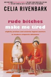 RUDE BITCHES MAKE ME TIRED by Celia Rivenbark