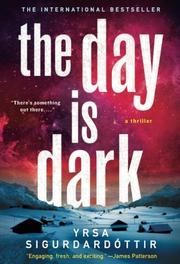 THE DAY IS DARK by Yrsa Sigurdardóttir