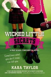 WICKED LITTLE SECRETS by Kara Taylor