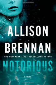 NOTORIOUS by Allison Brennan