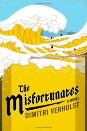 THE MISFORTUNATES by Dimitri Verhulst