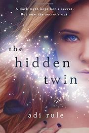 THE HIDDEN TWIN by Adi Rule