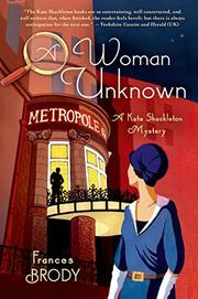 A WOMAN UNKNOWN by Frances Brody