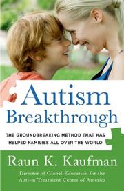 AUTISM BREAKTHROUGH by Raun K. Kaufman