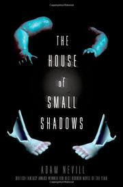 THE HOUSE OF SMALL SHADOWS by Adam Nevill