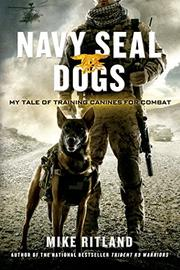 NAVY SEAL DOGS by Michael Ritland