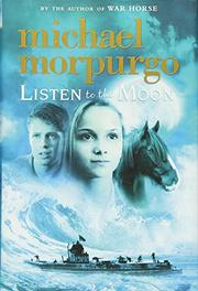 LISTEN TO THE MOON by Michael Morpurgo