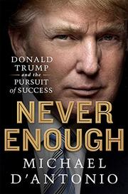 NEVER ENOUGH by Michael D'Antonio