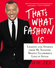 THAT'S WHAT FASHION IS by Joe Zee