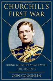 CHURCHILL'S FIRST WAR by Con Coughlin