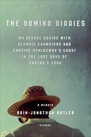 THE DOMINO DIARIES by Brin-Jonathan Butler