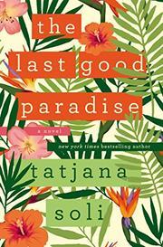 THE LAST GOOD PARADISE by Tatjana Soli