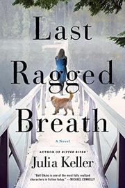 LAST RAGGED BREATH by Julia Keller