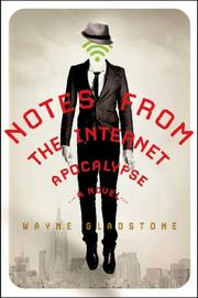 NOTES FROM THE INTERNET APOCALYPSE by Wayne Gladstone