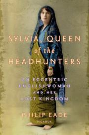 SYLVIA, QUEEN OF THE HEADHUNTERS by Philip Eade