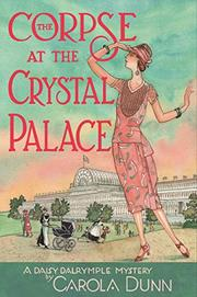 THE CORPSE AT THE CRYSTAL PALACE by Carola Dunn