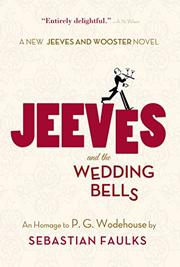 JEEVES AND THE WEDDING BELLS by Sebastian Faulks